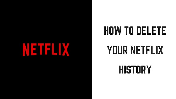 Delete your Netflix Viewing History