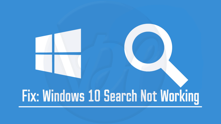 How To Troubleshoot Windows 10 Search Not Working Issue