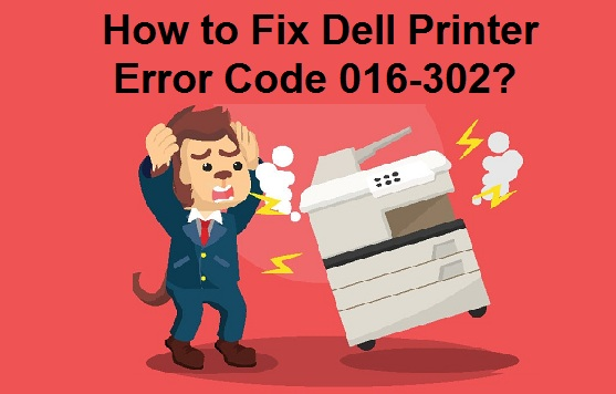 How to Fix Dell Printer Error Code 016-302