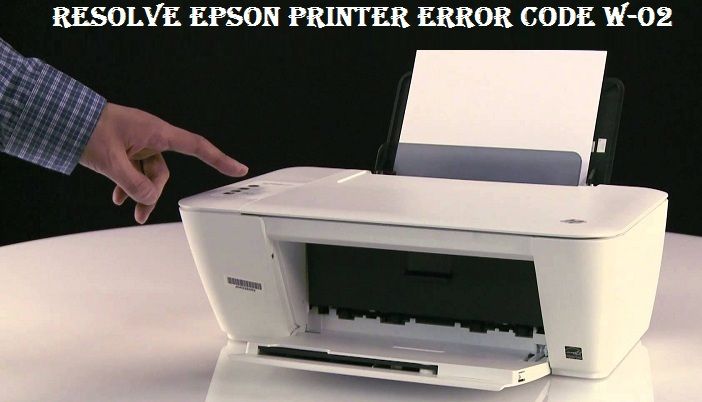 Get Simple Solutions to Resolve Epson Printer Error Code W-02