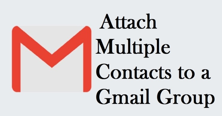 How to Attach Multiple Contacts to a Gmail Group