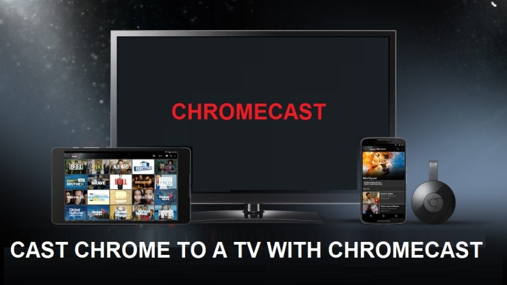 HOW TO CAST CHROME TO A TV WITH CHROMECAST