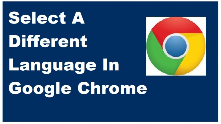 How To Select A Different Language In Google Chrome