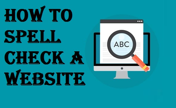 HOW TO SPELL CHECK A WEBSITE