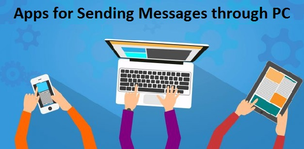 7 Best Apps for Sending Messages through PC