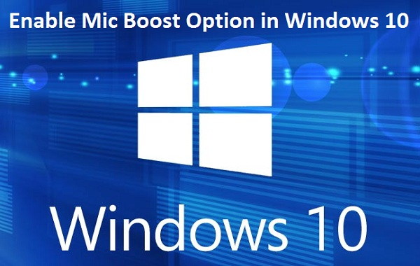 How to Enable Mic Boost Option in Windows 10