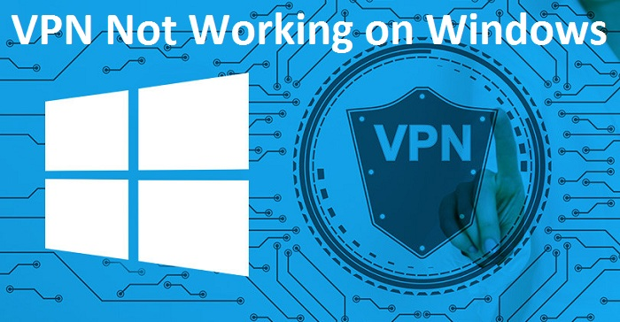 How to Fix VPN Not Working on Windows