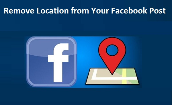 How to Remove the Location from Your Facebook Post
