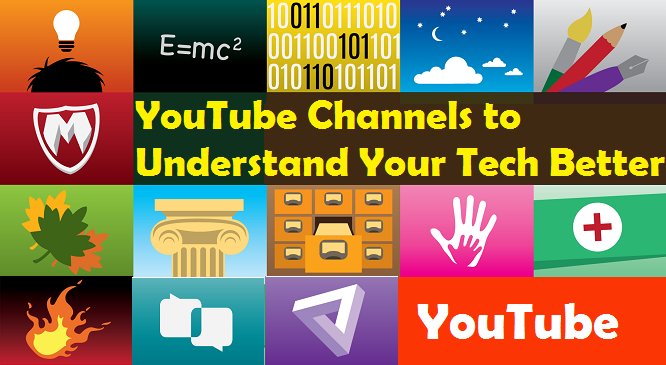 5 Best Technology YouTube Channels to Understand Your Tech Better