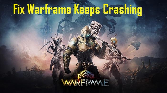 How to Fix Warframe Keeps Crashing
