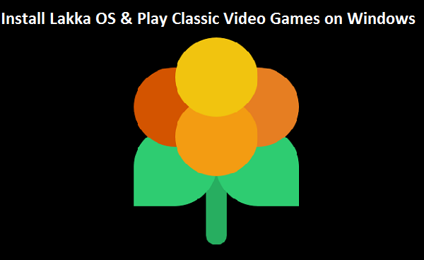 How to Install Lakka OS and Play Classic Video Games on Windows PC