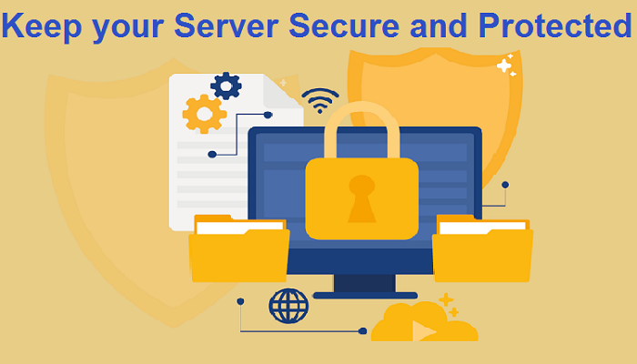 How to Keep your Server Secure and Protected