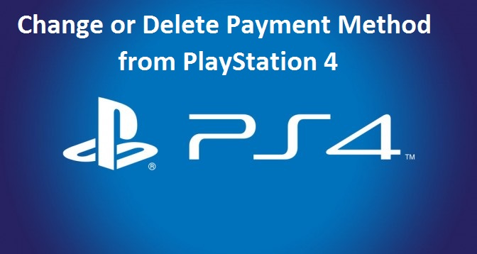 How to Add, Change or Delete Payment Method from PlayStation