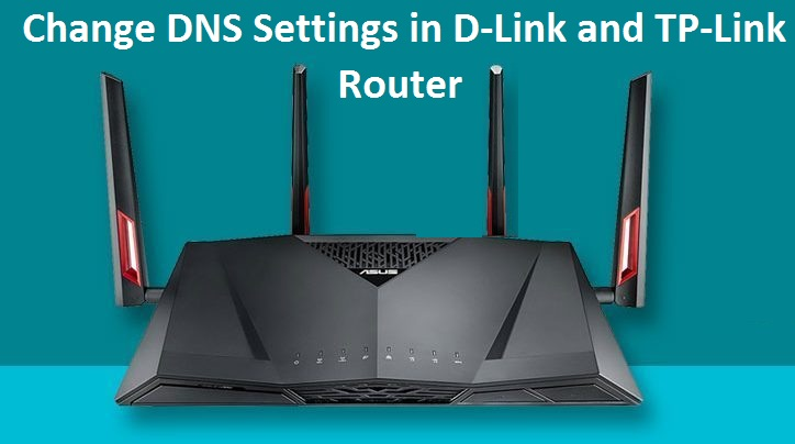 How to Change DNS Settings in D-Link and TP-Link Router