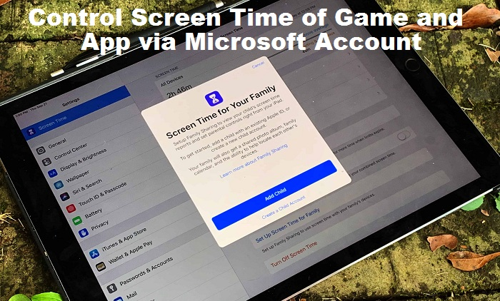 How to Control Screen Time of Game and App via Microsoft Account for All Devices