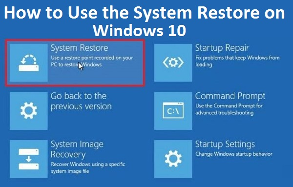 How to Use the System Restore on Windows 10