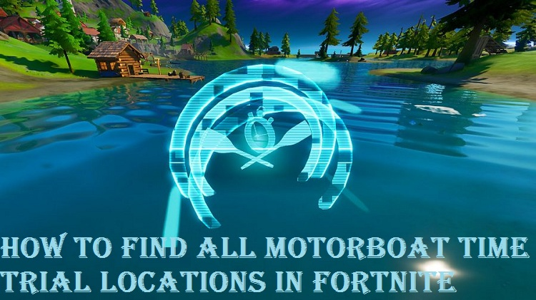 How to Find all Motorboat Time Trial Locations in Fortnite