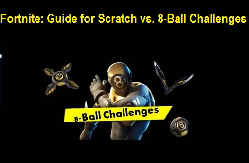 Fortnite Guide for Scratch vs. 8-Ball Challenges