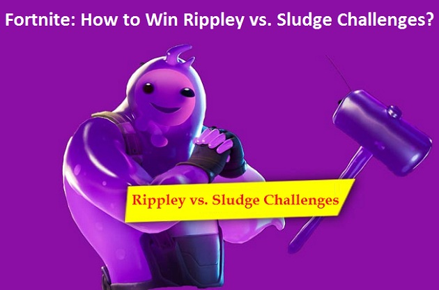 Fortnite How to Win Rippley vs. Sludge Challenges