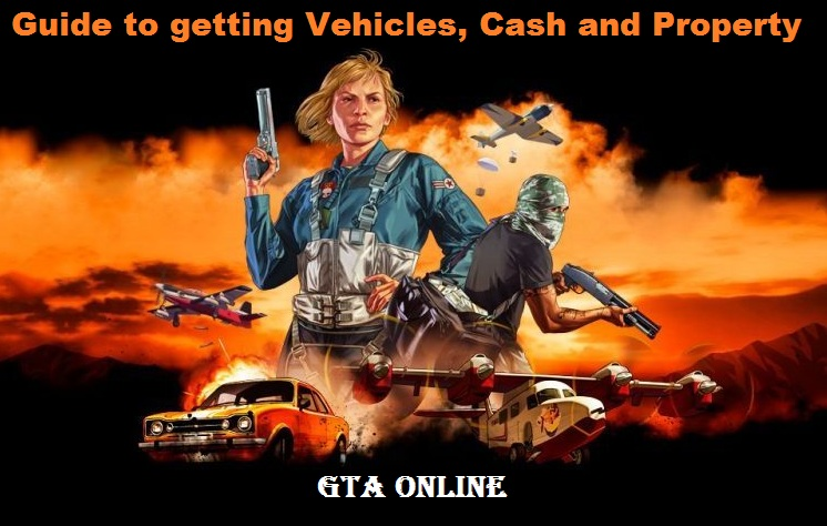GTA Online Guide to getting Vehicles, Cash and Property