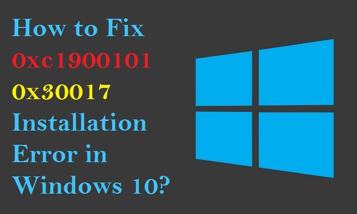 How to Fix 0xc1900101 0x30017 Installation Error in Windows 10