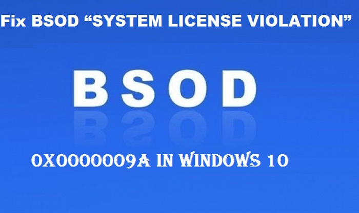 "How to Fix BSOD ""SYSTEM LICENSE VIOLATION"" 0x0000009A in Windows 10"