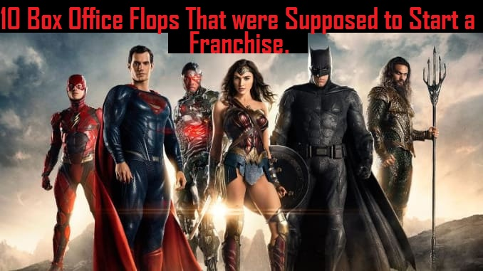 10 Box Office Flops That were Supposed to Start a Franchise