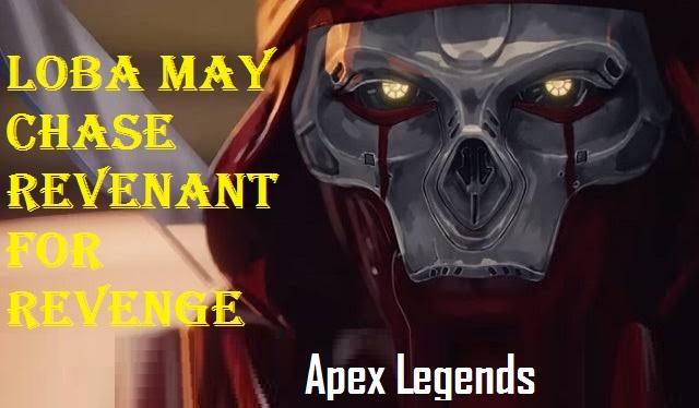 Apex Legends Loba May Chase Revenant for Revenge
