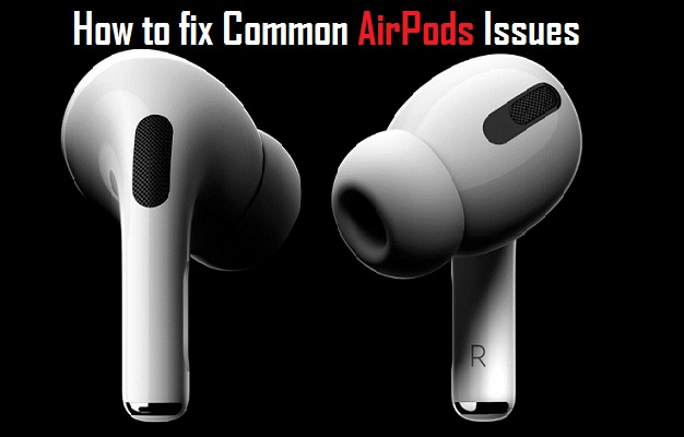 How to fix Common AirPods Issues