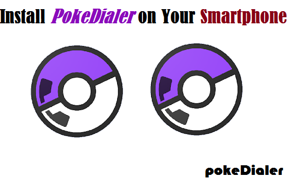 How to Install PokeDialer on Your Smartphone