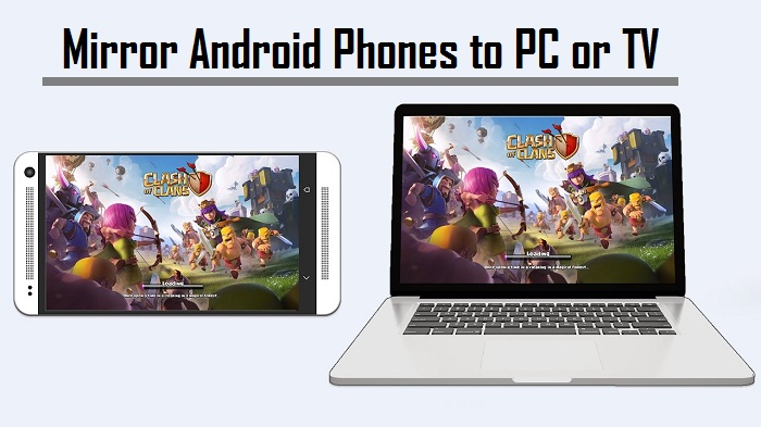 How to Mirror Android Phones to PC or TV