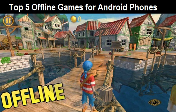 Top 5 Offline Games for Android Phones