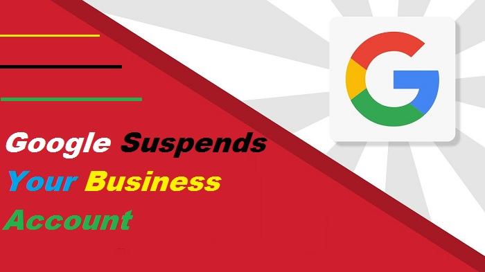 What to Do When Google Suspends Your Business Account