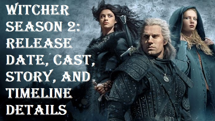 Witcher Season 2 Release Date, Cast, Story, and Timeline Details