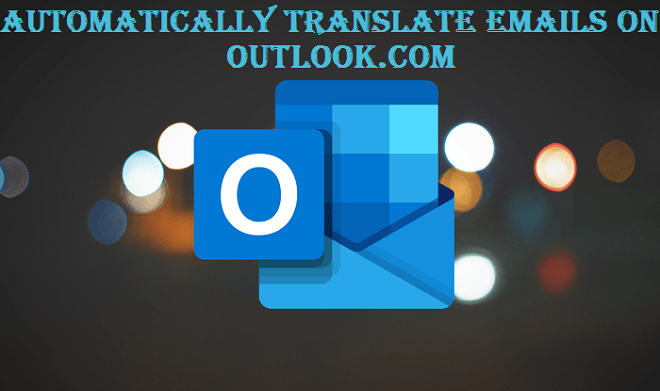 How to Automatically Translate Emails on Outlook
